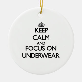 Keep Calm and focus on Underwear Christmas Ornament