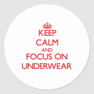 Keep Calm and focus on Underwear Stickers
