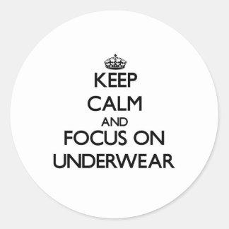 Keep Calm and focus on Underwear Round Sticker