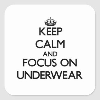 Keep Calm and focus on Underwear Square Sticker