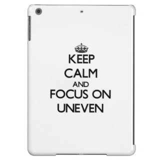 Keep Calm and focus on Uneven iPad Air Cases