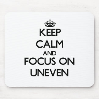 Keep Calm and focus on Uneven Mousepad