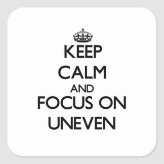 Keep Calm and focus on Uneven Square Sticker