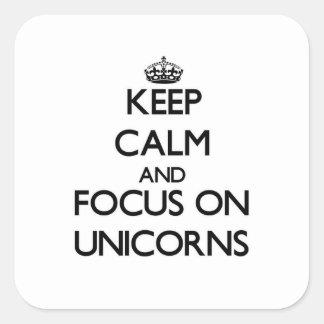 Keep Calm and focus on Unicorns Square Sticker