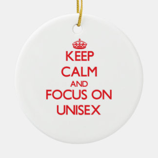 Keep Calm and focus on Unisex Ornaments