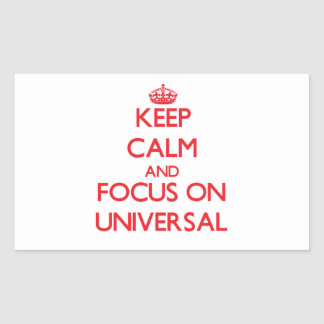 Keep Calm and focus on Universal Rectangle Sticker