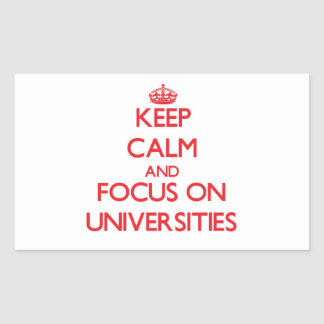 Keep Calm and focus on Universities Sticker