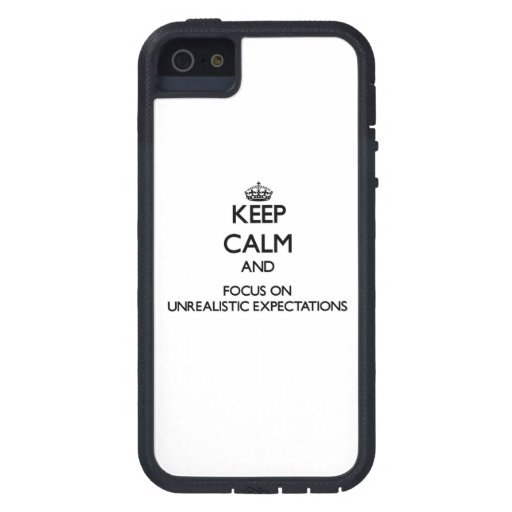 Keep Calm and focus on Unrealistic Expectations iPhone 5 Case