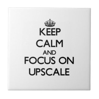 Keep Calm and focus on Upscale Ceramic Tiles