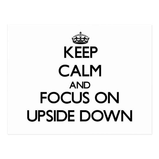 Keep Calm and focus on Upside Down Postcard