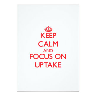 Keep Calm and focus on Uptake Personalized Announcement