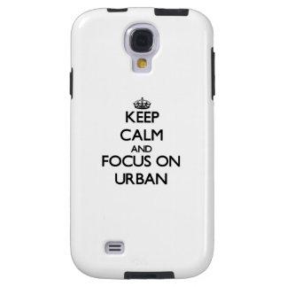 Keep Calm and focus on Urban