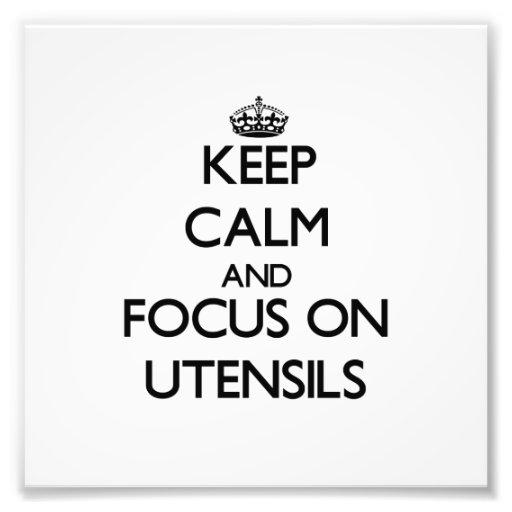 Keep Calm and focus on Utensils Art Photo