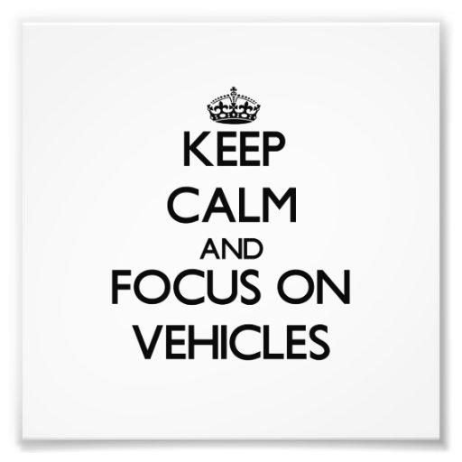 Keep Calm and focus on Vehicles Photo Print