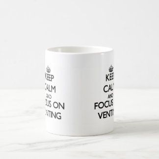 Keep Calm and focus on Venting Basic White Mug