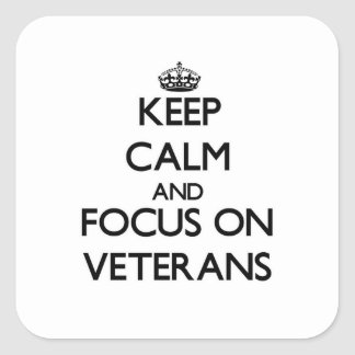 Keep Calm and focus on Veterans Stickers