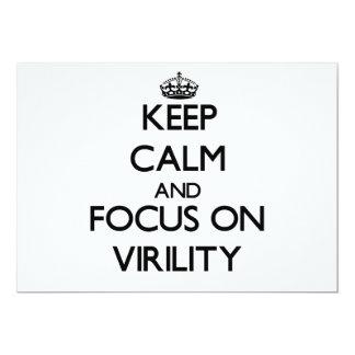Keep Calm and focus on Virility 13 Cm X 18 Cm Invitation Card