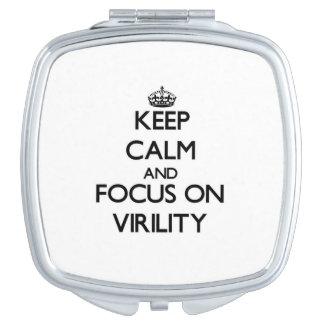 Keep Calm and focus on Virility Travel Mirrors