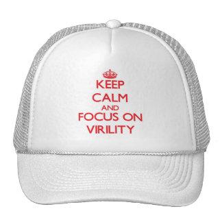 Keep Calm and focus on Virility Hats