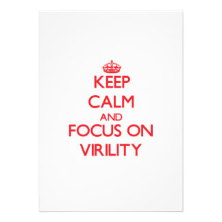Keep Calm and focus on Virility Personalized Invitations