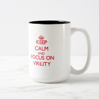 Keep Calm and focus on Virility Mug