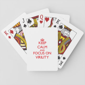 Keep Calm and focus on Virility Playing Cards