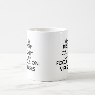 Keep Calm and focus on Viruses Coffee Mugs