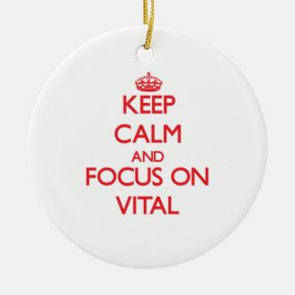 Keep Calm and focus on Vital Christmas Ornament