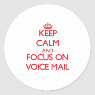 Keep Calm and focus on Voice Mail Stickers