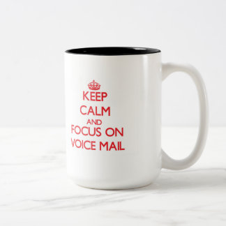 Keep Calm and focus on Voice Mail Two-Tone Mug