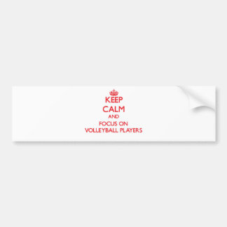 Keep Calm and focus on Volleyball Players Bumper Sticker