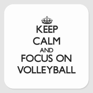 Keep Calm and focus on Volleyball Square Sticker