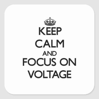 Keep Calm and focus on Voltage Square Sticker