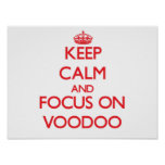 Keep Calm and focus on Voodoo