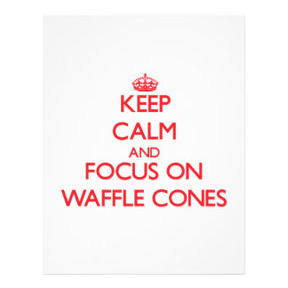 Keep Calm and focus on Waffle Cones Personalized Flyer
