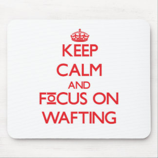 Keep Calm and focus on Wafting Mouse Pads