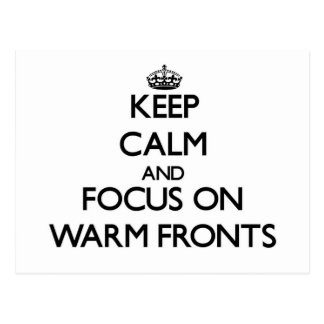 Keep Calm and focus on Warm Fronts Postcard