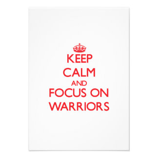 Keep Calm and focus on Warriors Invitations