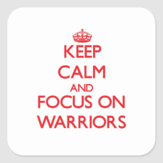 Keep Calm and focus on Warriors Square Sticker