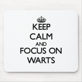 Keep Calm and focus on Warts Mouse Pads