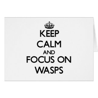 Keep calm and focus on Wasps Greeting Cards