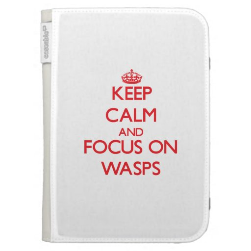 Keep calm and focus on Wasps Kindle 3 Cases