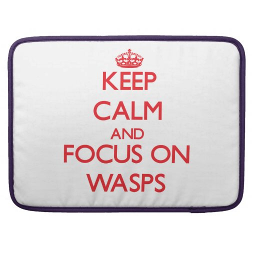 Keep calm and focus on Wasps MacBook Pro Sleeves