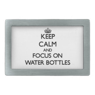 Keep Calm and focus on Water Bottles Belt Buckles