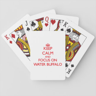 Keep Calm and focus on Water Buffalo Playing Cards
