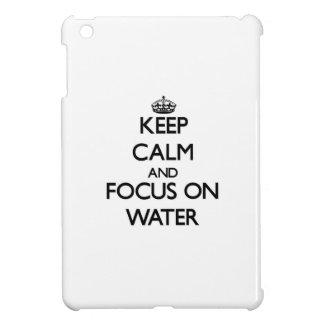 Keep Calm and focus on Water iPad Mini Covers