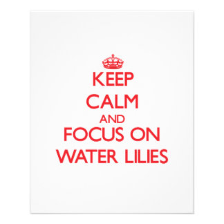 Keep Calm and focus on Water Lilies Custom Flyer