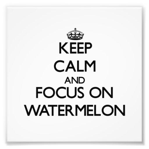 Keep Calm and focus on Watermelon Photo Print
