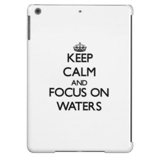 Keep Calm and focus on Waters iPad Air Cover