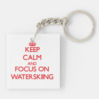 Keep Calm and focus on Waterskiing Double-Sided Square Acrylic Key Ring